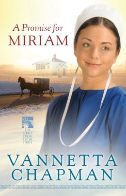 A Promise for Miriam (Pebble Creek Amish Series #1)
