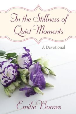 In the Stillness of Quiet Moments: A Devotional