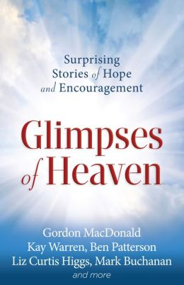 Glimpses of Heaven: Surprising Stories of Hope and Encouragement
