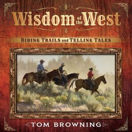 Wisdom of the West: Riding Trails and Telling Tales