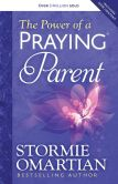 Book Cover Image. Title: The Power of a Praying Parent, Author: Stormie Omartian