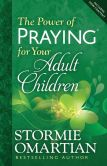 Book Cover Image. Title: The Power of Praying? for Your Adult Children, Author: Stormie Omartian