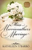 Miss Merriweather's Marriage (Free Short Story): A novella from the Secret Lives of Will Tucker series