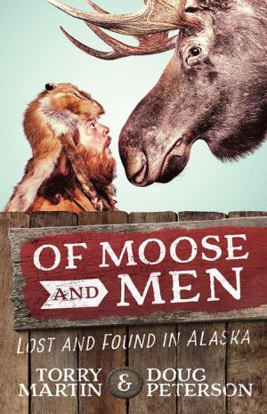 Of Moose and Men: Lost and Found in Alaska