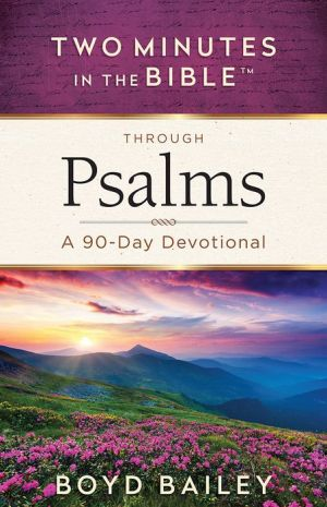Two Minutes in the Bible Through Psalms: A 90-Day Devotional
