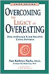 Overcoming the Legacy of Overeating: How to Change Your Negative Eating Patterns