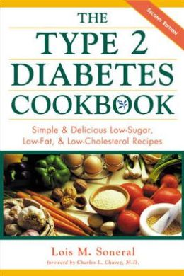 Type 2 Diabetes Cookbook : Simple and Delicious Low-Sugar, Low-Fat, and Low-Cholesterol Recipes
