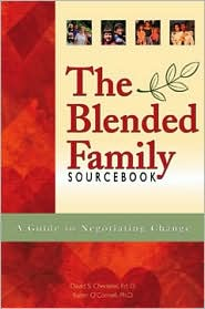 The Blended Family Sourcebook: A Guide to Negotiating Change