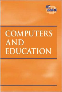 Computers and Education (The Greenhaven At Issue Series)