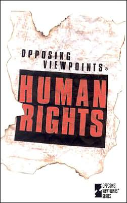 Human Rights: Opposing Viewpoints
