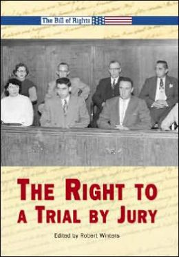The Right to a Trial by Jury (Bill of Rights Series)