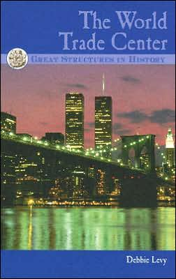 The World Trade Center (Great Structures in History Series)
