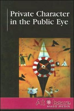 Private Character in the Public Eye