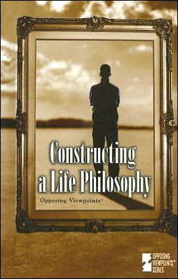 Constructing a Life Philosophy