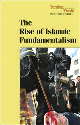 The Rise of Islamic Fundamentalism
