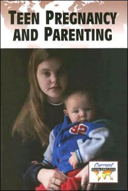 Teenage Pregnancy and Parenting