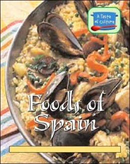 Foods of Spain (A Taste of Culture Series)