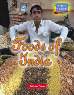 Foods of India (A Taste of Culture Series)