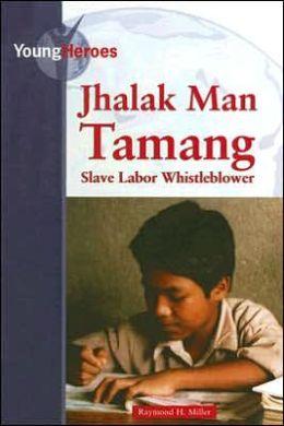 Jhalak Man Tamang, Slave Labor Whistleblower