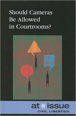 Should Cameras Be Allowed in Courtrooms?