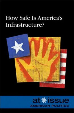 How Safe Is America's Infrastructure?