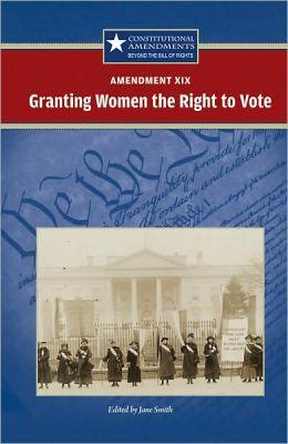Amendment XIX: Granting Women the Right to Vote