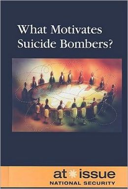 What Motivates Suicide Bombers?