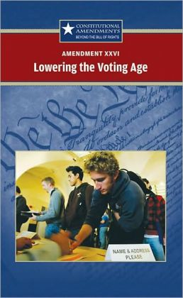 Amendment XXVI--Lowering the Voting Age