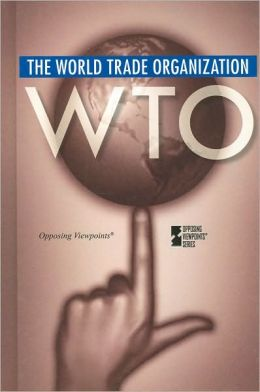 World Trade Organization (Opposing Viewpoints Series)