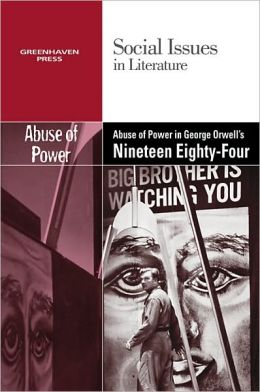 Abuse of Power in George Orwell's Nineteen Eighty-Four