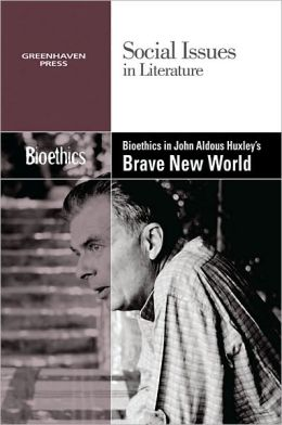 Bioethics in Aldous Huxley's Brave New World