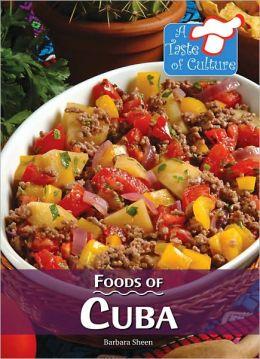 Foods of Cuba (A Taste of Culture Series)