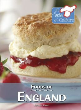 Foods of England (A Taste of Culture Series)