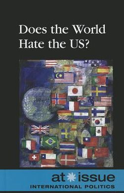 Does the World Hate the U.S.?