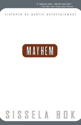 Mayhem: Violence As Public Entertainment