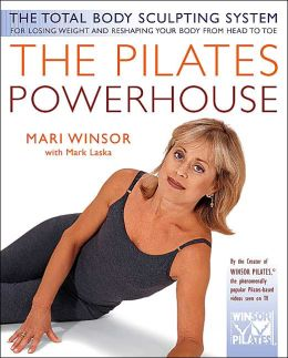The Pilates Powerhouse: The Perfect Method of Body Conditioning for Strength, Flexibility, and the Shape You Have Always Wanted in Less than A