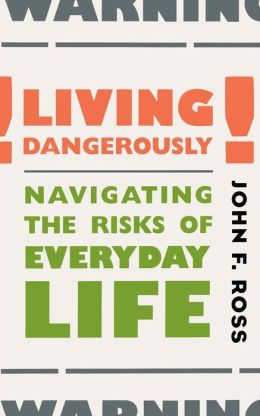 Living Dangerously: Navigating the Risks of Everyday Life