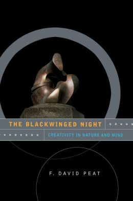 The Black-Winged Night: Creativity in Nature and Mind