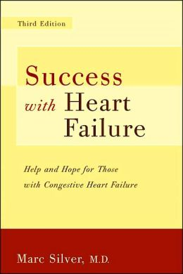 Success with Heart Failure: Help and Hope for Those with Congestive Heart Failure