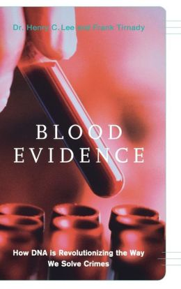 Blood Evidence: How DNA Is Revolutioning the Way We Solve Crimes