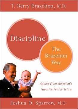 Discipline: The Brazelton Way, Advice from America's Favorite Pediatrician