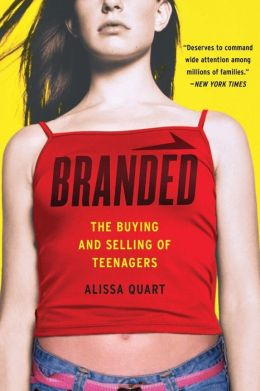 essays on branded the buying and selling of teenagers Branded: the buying and selling of teenagers by alissa quart | current affairs $25 branded, plumbs the depths of contemporary marketing to teens.