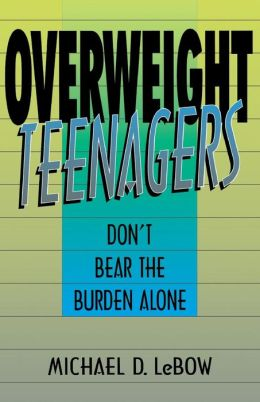 Overweight Teenagers: Don't Bear the Burden Alone