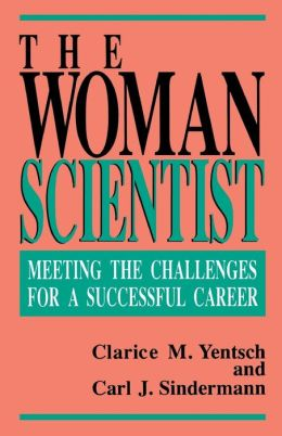 Woman Scientist: Meeting the Challenges for a Successful Career