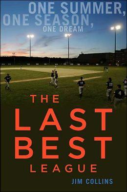 The Last Best League: One Summer, One Season, One Dream