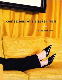 Confessions of a Slacker Mom