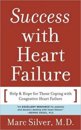 Success with Heart Failure: Help and Hope for Those Coping with Congestive Heart Failure