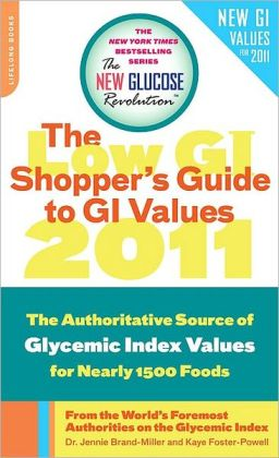 The Low GI Shopper's Guide to GI Values 2011: The Authoritative Source of Glycemic Index Values for 1200 Foods