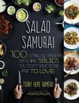 Book Cover Image. Title: Salad Samurai:  100 Cutting-Edge, Ultra-Hearty, Easy-to-Make Salads You Don't Have to Be Vegan to Love, Author: Terry Hope Romero