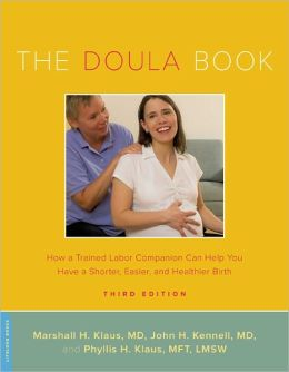 The Doula Book: How a Trained Labor Companion Can Help You Have a Shorter, Easier, and Healthier Birth